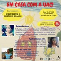 """EM CASA COM A UAC - LIVE YOUTUBE - """"Brincadeiras e Histórias Infantis"""" 26/11/2020 - 19:00h"""