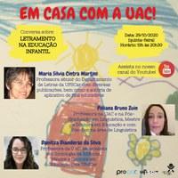 EM CASA COM A UAC - LIVE YOUTUBE - LETRAMENTO NA EDUCAÇÃO INFANTIL 29/10/2020 - 19:00h